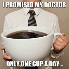 1 COFFEE CUP a day!