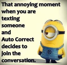 """This happens to me all the time...for example I will type """"ya"""" and auto correct will put in """" U.S"""". And I'll be like"""