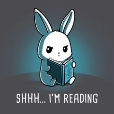 Shhh... I'm Reading. Teeturtle, look these guys up, I own like 12 tshirts by them, they're awesome; everything from killer bunnies to fandom things, they even do card games and plushies :)