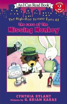 The High-Rise Private Eyes The Case of the Missing Monkey (I Can Read Book Cynthia Rylant, G. Cynthia Rylant, I Can Read Books, Guided Reading Levels, Easy Reader, Budget Book, Private Eye, 2nd Grade Reading, Monkey Business, Mystery Books