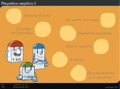 """""""Matemáticas Simpáticas V"""", de la Junta de Castilla y León, trabaja, a modo de juego y forma atractiva, diversos aspectos de las Matemáticas de 5º Nivel de Educación Primaria: - Descomposición aditiva y factorial de números. - Representación de fracciones en la recta numérica. - Comparación de números decimales. - Vocabulario geométrico a partir de una representación y definición. - Expresión de medidas de longitud en distintas unidades. - Expresión de medidas de tiempo en el sitema…"""