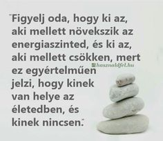 Figyelj oda...♡ Motivational Quotes, Inspirational Quotes, Einstein, Texts, Wisdom, Entertaining, Humor, Life, Touch