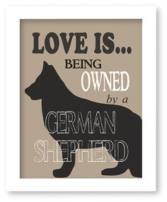 German Shepherd Art Print Love is Being Owned by Thecuttincowgirl