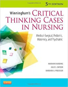 Test Bank Winningham's Critical Thinking Cases in Nursing Medical Surgical Pediatric Maternity and Psychiatric 5th Edition by Mariann M. Harding Julie S. Snyder  Barbara A. Preusser Dosage Calculations, Psychiatric Mental Health Nursing, Communication Techniques, Medical Surgical Nursing, Nursing Books, Medicine Book, Nclex, Nursing Students, Student Nurse
