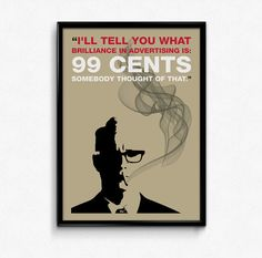 """Mad Men Poster Roger Sterling Quote  A Roger Sterling inspired poster typography, featuring one of his genius lines from the Mad Men TV show: """"I'll tell you what brilliance in advertising is: 99 cents. Somebody thought of that."""""""