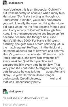 I mean, that means she encouraged Harry and wanted them to succeed, not that she understood the game itself, to be fair<<< good point but still Ginny makes it seems as though hermione doesn't care about quidditch and never really is involved or anything Harry Potter Jokes, Harry Potter Fandom, Harry Potter World, Harry Potter Theories, Fandoms, Drarry, It's My Life, Serie Marvel, No Muggles