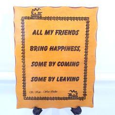 All My Friends Bring Happiness by Coming or Leaving Plaque St Kitts West Indies  #Unbranded #ArtsCraftsMissionStyle