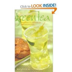 Green Tea: 50 Hot Drinks, Cool Quenchers, And Sweet And Savory Treats $10.95