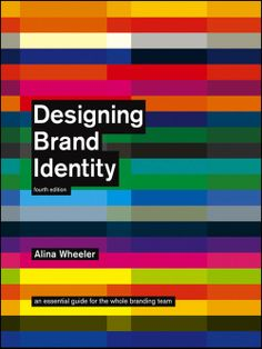 Booktopia has Designing Brand Identity, An Essential Guide for the Whole Branding Team by Alina Wheeler. Buy a discounted Hardcover of Designing Brand Identity online from Australia's leading online bookstore. Graphic Design Books, Graphic Design Inspiration, Graphic Designers, Design Comercial, Create Logo, Good Books, Books To Read, Web Design Quotes, Buch Design
