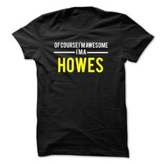 Of course Im awesome Im a HOWES - #vintage shirts #funny t shirts for women. MORE ITEMS => https://www.sunfrog.com/Names/Of-course-Im-awesome-Im-a-HOWES-5F8788.html?id=60505