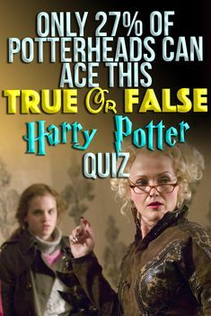 Only 27% Of Potterheads Can Ace This 'True Or False' Harry