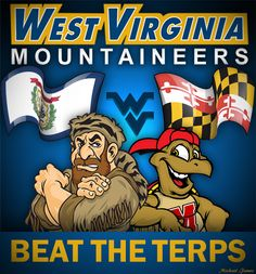 Let's Go Mountaineers!  Beat the Terps! Mountaineer Nation is behind You! #WVU #MOUNTAINEERS #FOOTBALL