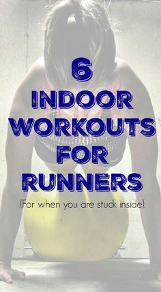 Check out these 6 indoor workouts for runners the next time you need a quick sweat session while stuck inside!!