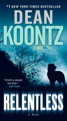 Relentless: a novel by Dean Koontz -- New Book Guide May 2015 -- For more information click here: http://gilfind.ega.edu/vufind/Record/116626