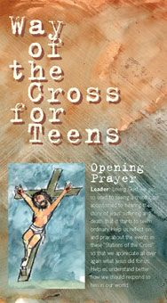 Way of the Cross for Teens. Double-sided, tri-fold prayer card makes this classic devotion accessible to young people by relating each station of the cross to a modern concern of teens. http://www.liguori.org/productdetails.cfm?PC=9255