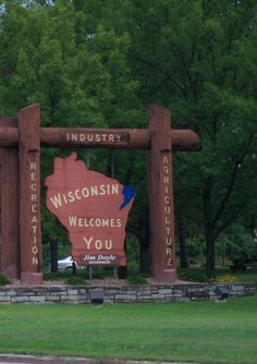 Wisconsin... I've seen this sign many times when I drive home on leave and it just brings a smile to my face every time!