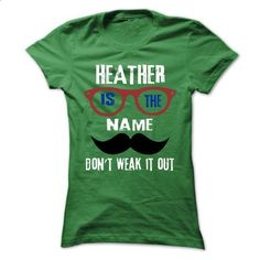 HEATHER Is The Name - 999 Cool Name Shirt ! - #tshirt pattern #hoodies/sweatshirts. SIMILAR ITEMS => https://www.sunfrog.com/Outdoor/HEATHER-Is-The-Name--999-Cool-Name-Shirt-.html?68278