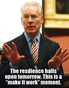 Tim Gunn, Student Affairs Professional {typo but life happens? College Humor, College Life, College Years, Higher Education, Physical Education, Science Education, Health Education, Tim Gunn, Residence Life