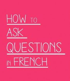 How to ask questions in French? Check our small guide explaining the inquisitive form of speech in the french language with exclusive posts. French Phrases, French Words, French Quotes, French Language Learning, Learn A New Language, French Teacher, Teaching French, French Flashcards, Learn To Speak French