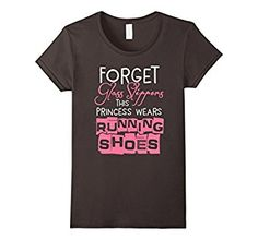 Amazon.com: Women's Forget Glass Slippers This Princess Wears Running Shoes: Clothing