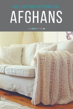 Learn how to knit an afghan - lots of free patterns here.