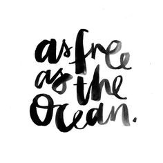 As free as the ocean lettering— Words Quotes, Me Quotes, Motivational Quotes, Inspirational Quotes, Nature Quotes, Three Word Quotes, Surf Quotes, Fresh Quotes, Music Quotes