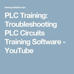 PLC Training: Troubleshooting PLC Circuits Training Software - YouTube
