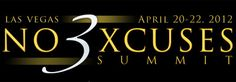 A life changing event...  http://www.noexcusessummit.com