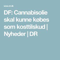 DF: Cannabisolie skal kunne købes som kosttilskud | Nyheder | DR