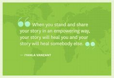 Ivanla Vanzant  |  Share your story and heal quote.
