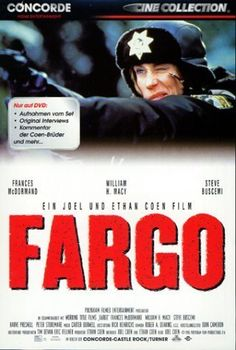 Great movie Fargo -- The Coen Brothers can't be beat!