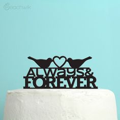 Wedding Cake Topper - Love Birds cake topper - Always and Forever - Unique Wedding Cake Topper - By Peachwik - CT15 on Etsy, $25.00