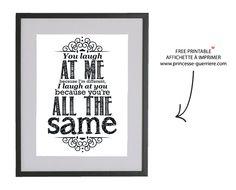 Free printable ! You laugh …                    Mercredi 23 octobre  by  julie                                                                        dans goodies                                                                                Free printable ! You laugh …