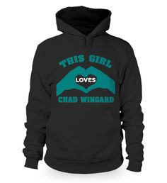 THIS GIRL LOVES CHAD WINGARD - LIMITED TIME - Fabrily