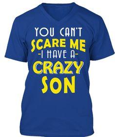 Crazy Son, Perfect Shirt for Mom, Dad Crazy Mom, Fathers Day Shirts, Sons, Sweatshirts, T Shirt, Fashion, Supreme T Shirt, Moda, Tee Shirt