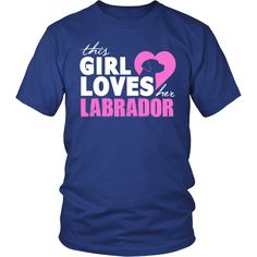 """This Girl Loves ... Now Available In a Variety of Styles and Colors. Get Yours: http://thingsiwannasay.com/products/this-girl-loves-her-labrador-t-shirt?utm_campaign=social_autopilot&utm_source=pin&utm_medium=pin"