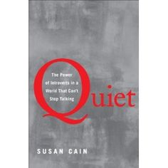 Quiet.  Susan Cain.  http://www.nytimes.com/2012/02/12/books/review/susan-cains-quiet-argues-for-the-power-of-introverts.html?_r=1&nl=books&emc=booksupdateema3