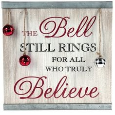 The Bell Still Rings for All Who Truly Believe Sign - Trend Autos Reinigen Tipps 2020 Christmas Wood Crafts, Christmas Signs Wood, Holiday Signs, Christmas Quotes, Christmas Activities, Rustic Christmas, Christmas Projects, Christmas Art, All Things Christmas