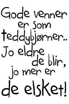 dikt om venner for livet Baby Boy Shower, Motto, Friendship, Best Friends, Wisdom, Humor, Motivation, Sayings, Words