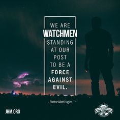 As Christians, we are commissioned to be watchmen. Called to keep a watchful eye and go into action whenever evil raises its ugly head to threaten the well-being of Christians! Jesus ✝!