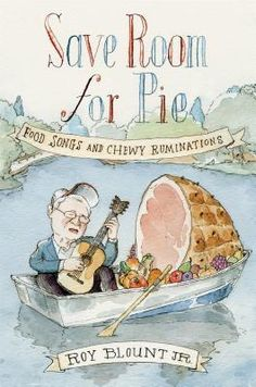 Save Room for Pie: Food Songs and Chewy Ruminations