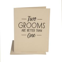 'Two grooms are better than one' - Same sex Wedding Gift Card