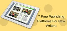 Top 7 Free Publishing Platforms For New Writers  With digital publishing, anyone can start publishing their writing in a matter of minutes. With all the competition, it can be confusing for a beginner to choose the right platform. Before you go looking for the best publishing platform, I would advise you to figure out what type of writer you... https://www.justpublishingadvice.com/top-7-free-publishing-platforms-for-new-writers/?utm_source=SNAP&utm_medium=nextscripts&utm_camp