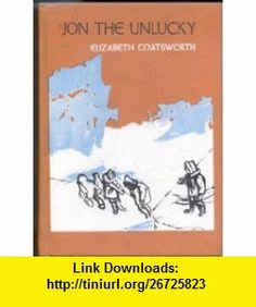 Jon the Unlucky Elizabeth Jane Coatsworth, Esta Nesbitt ,   ,  , ASIN: B0006BLVQK , tutorials , pdf , ebook , torrent , downloads , rapidshare , filesonic , hotfile , megaupload , fileserve