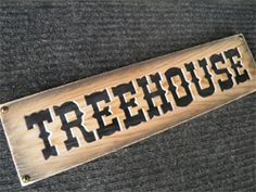 TREEHOUSE RUSTIC WESTERN SIGN: 20 inches long. This was a special request sign for a customer where bunkhouse was just not suitable. Kid's love it.