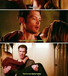 Klaus and Rebekah - I will tell you I love you tomorrow, your not dying today