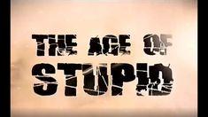 A hülyeség kora - The Age of Stupid - dokumentumfilm