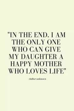 "My Favourite Loving Quotes About Parenting and Children – That Mum Life ""In the end, I am the only one who can give my daughter a happy mother who loves life"" Quotes about raising children, quotes about parenting, quotes about children, loving quot Happy Kids Quotes, Love Life Quotes, Quotes To Live By, Quotes Children, Kids Love Quotes, My Baby Girl Quotes, Love My Family Quotes, Mothers Love Quotes, Mom To Be Quotes"
