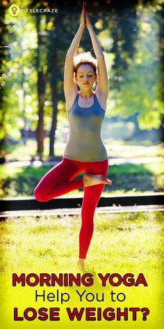 Did you know that early morning yoga can help you lose weight? Well, it's true! There are many yoga poses you can perform that can help you lose weight and stay healthy. Read this post and find out about the effective poses in morning yoga for weight loss!  #yoga