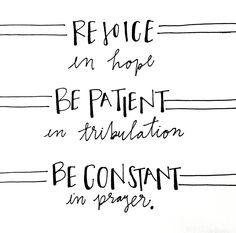 Bible verse Art// Romans 12// Rejoice in hope, be patient in tribulation, Be constant in prayer.